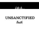Unsanctified Truth by oduaine