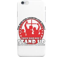 Those Who Don't Stand Up Have The Most To Loose! - in Red iPhone Case/Skin