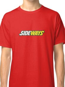 SIDEWAYS Classic T-Shirt