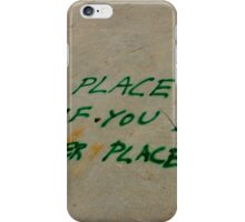this place is good iPhone Case/Skin