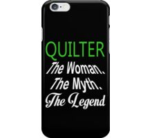 Quilter The Woman The Myth The Legend - TShirts & Hoodies iPhone Case/Skin