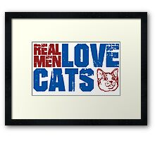 REAL MEN LOVE CATS. Transparent distressed effect. Framed Print