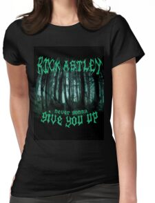 Never Gonna Give You Up - Rick Astley Womens Fitted T-Shirt