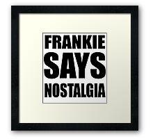 Frankie Says Framed Print