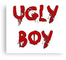 UGLY BOY Canvas Print
