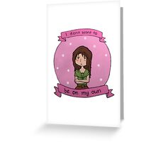 """""""I don't want to be on my own"""" (Eponine) Greeting Card"""