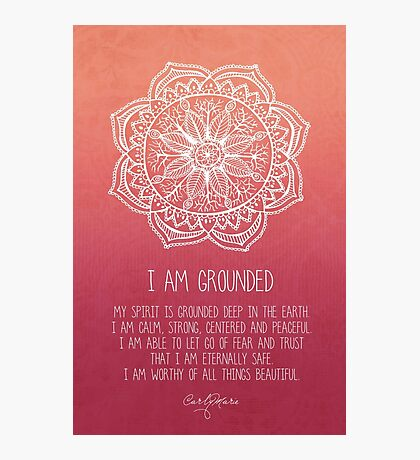 I Am Grounded - Root Chakra Photographic Print