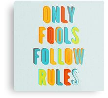 Only Fools Follow Rules Metal Print