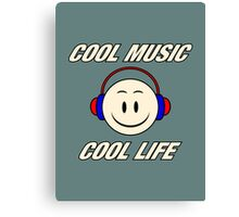 Cool Music Cool Life  Canvas Print