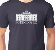 Foreclosed Unisex T-Shirt