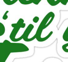 Drink til yer irish Sticker