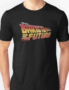Barista of the future T-Shirt