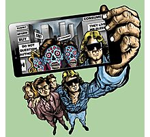 THEY LIVE WE SELFIE Photographic Print