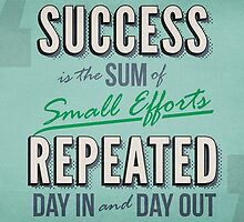 Success is the Sum of Small Efforts Repeated Day in and Day Out by highstakesjenga