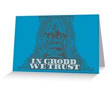 In GRODD We Trust Greeting Card