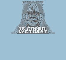 In GRODD We Trust Unisex T-Shirt