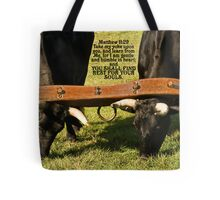 ~ Matthew 11:30 ~ For My yoke is easy, and My load is light ~ Tote Bag
