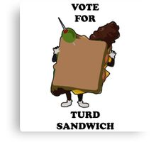 Vote for Turd Sandwich Canvas Print