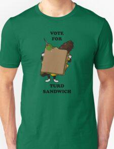 Vote for Turd Sandwich Unisex T-Shirt