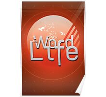 The Word is Life Poster