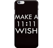 Make a 11 : 11 Wish iPhone Case/Skin