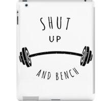SHUT UP AND BENCH iPad Case/Skin