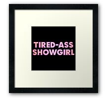 At Least I Am A Showgirl! Framed Print