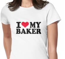 I love my Baker Womens Fitted T-Shirt