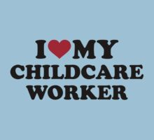 I love my childcare worker One Piece - Short Sleeve