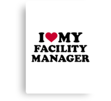 I love my Facility Manager Canvas Print