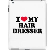 I love my hairdresser iPad Case/Skin