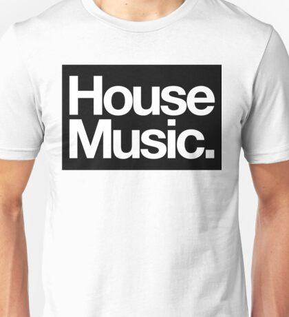 House Music Unisex T-Shirt