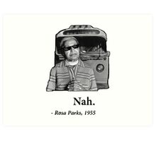 Rosa Parks Deal With It nah Art Print