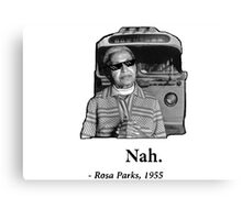 Rosa Parks Deal With It nah Canvas Print
