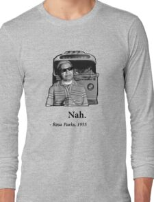 Rosa Parks Deal With It nah Long Sleeve T-Shirt