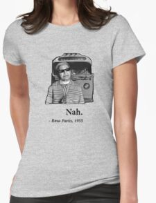 Rosa Parks Deal With It nah Womens Fitted T-Shirt