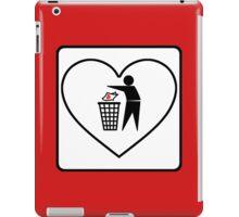 I Threw Away Our Love, Valentine,  Garbage, Trash, Litter, Heart, Sign,  iPad Case/Skin