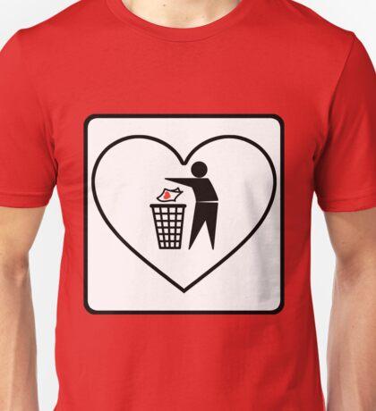 I Threw Away Our Love, Valentine,  Garbage, Trash, Litter, Heart, Sign,  Unisex T-Shirt