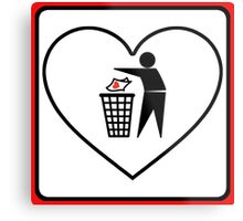I Threw Away Our Love, Valentine,  Garbage, Trash, Litter, Heart, Sign,  Metal Print