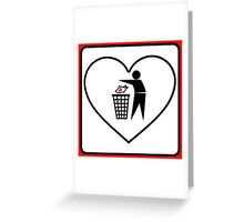 I Threw Away Our Love, Valentine,  Garbage, Trash, Litter, Heart, Sign,  Greeting Card