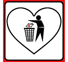 I Threw Away Our Love, Valentine,  Garbage, Trash, Litter, Heart, Sign,  Photographic Print