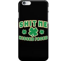 Shit Me I'm Kissed Faced iPhone Case/Skin