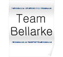 team bellarke Poster