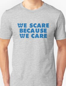 Inspired by Monsters Inc. - We Scare Because We Care T-Shirt