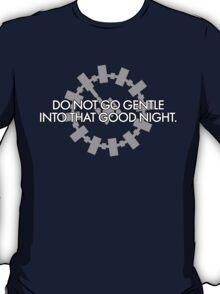 Inspired by Interstellar - Do Not Go Gentle... T-Shirt