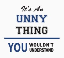 It's an UNNY thing, you wouldn't understand !! by thinging