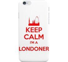 Keep calm, I'm a Londoner iPhone Case/Skin
