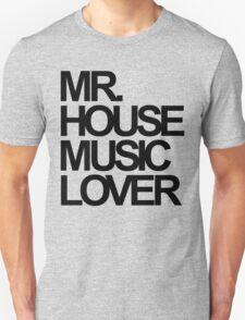 Mr. House Music Lover T-Shirt