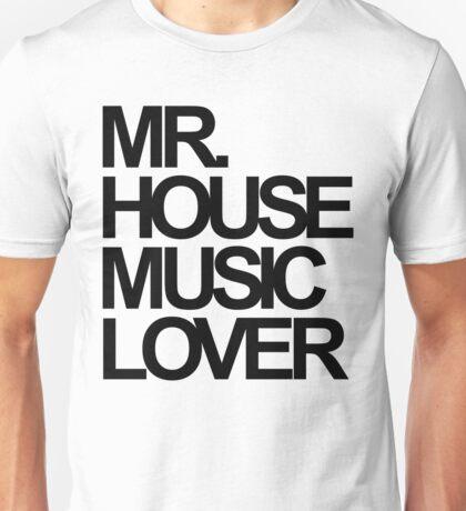 Mr. House Music Lover Unisex T-Shirt