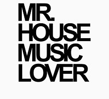 Mr. House Music Lover Unisex T-Shirt
